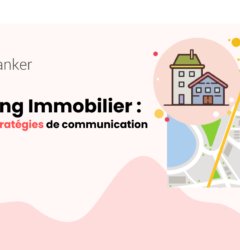 Marketing immobilier stratégie de communication