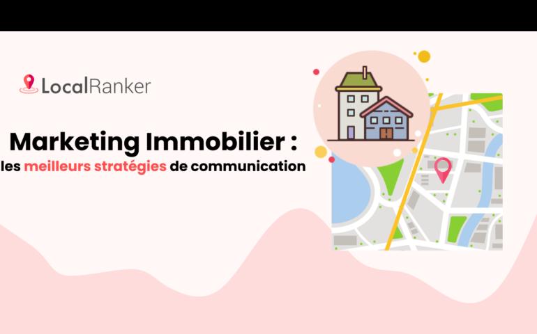 Marketing immobilier stratégie de communication
